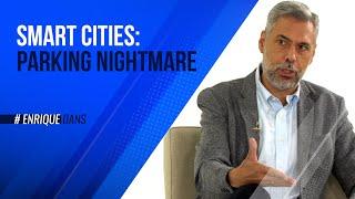 Smart Cities: Parking Nightmare