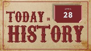 Today in History | Apr 28 - Download this Video in MP3, M4A, WEBM, MP4, 3GP