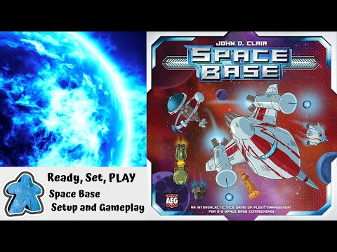 Ready, Set, PLAY - Space Base Setup and Gameplay