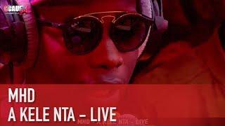 MHD   A KELE NTA   LIVE   C'Cauet Sur NRJ