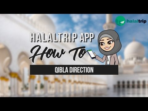 Your Guide to Using HalalTrip's Qibla Direction Feature