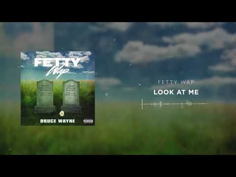 Fetty Wap - Look At Me [Official Audio]