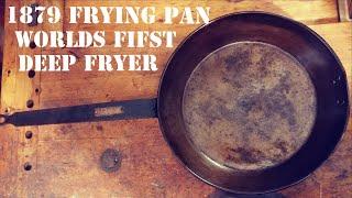 Antique steel skillet : 138 year old WORLDS first deep fryer