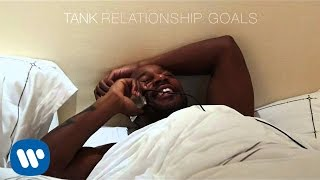 Tank   Relationship Goals [Official Audio]