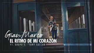 Gian Marco - El Ritmo De Mi Corazón Ft. Grupo 5 - Tony Succar
