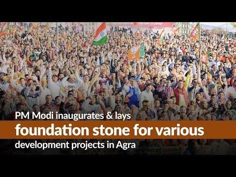 PM Modi inaugurates & lays foundation stone for various development projects in Agra