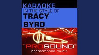 A Good Way To Get On My Bad Side (Karaoke With Background Vocals) (In the style of Tracy Byrd...