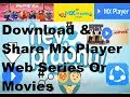 Web Series Download & Share from Mx Player ||Mx Player Web Series Or Movies in MX Original Series