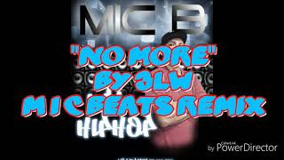 No More *MIC B remix*-3LW