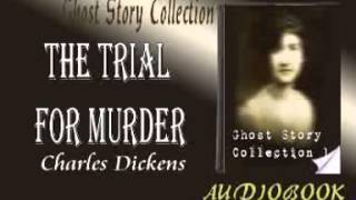 The Trial for Murder Charles Dickens Audiobook Ghost Story