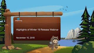 Highlights of Winter 19 Release Webinar