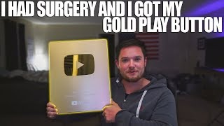 I Had Surgery and I'm Totally Fine (And I Got My Gold Play Button)