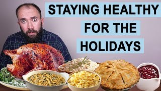Staying Healthy for the Holidays (Without Being Miserable)