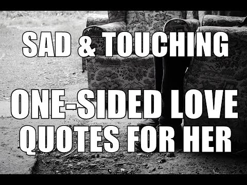 Sad  amp  touching one sided love quotes for her