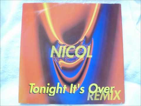 Nicol - Tonight It's Over Remix