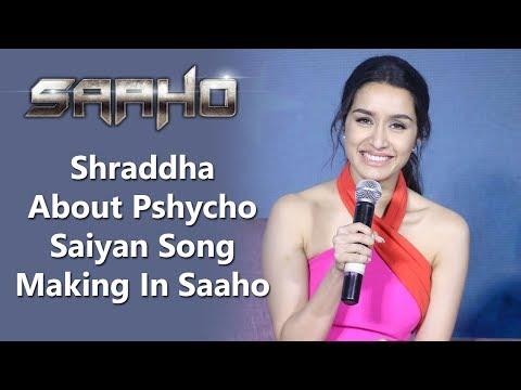 Shraddha About Pshycho Saiyan Song Making In Saaho