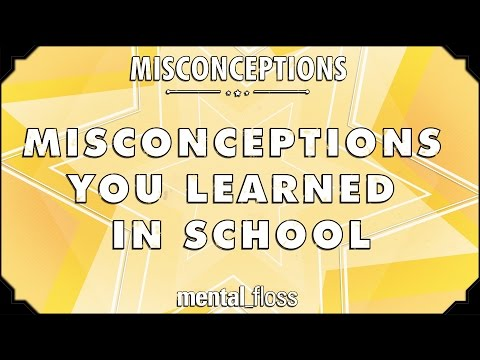 Misconceptions You Learned in School - mental_floss on YouTube (Ep.1)