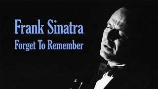 "Frank Sinatra  ""Forget To Remember"""