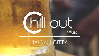 RAY BLK Ft. SG Lewis   Chill Out | IKIGAI X CITTA Remix (Bi Polar EP)