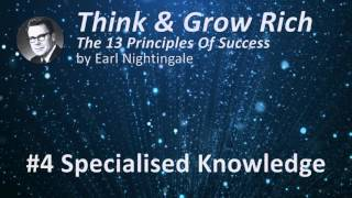 Think & Grow Rich 13 Success Principles by Earl Nightingale - #4 Specialised Knowledge
