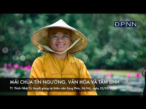 Ngôi Chùa tín ngưỡng, văn hoá và tâm linh A(Giảng tại Thiền Viện Sùng Phúc, Hà Nội, ngày 22-03-0
