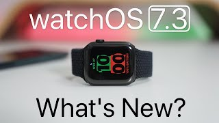 watchOS 7.3 is Out! - What's New?