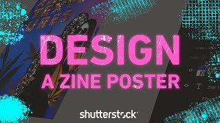 Learn How To Make A Zine Inspired Poster | Graphic Design Tutorial