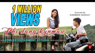 Phi dang kynmaw    New khasi song 2020    English Subtitles    Layaa Entertainment    YouTube Music