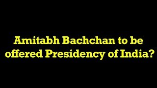 Amitabh Bachchan To Be Offered President Of India? | Exclusive Story | Latest News | Jinnions