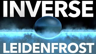 The Inverse Leidenfrost Effect