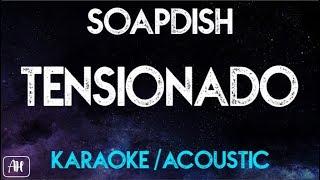Soapdish - Tensionado (Karaoke/Acoustic Instrumental)