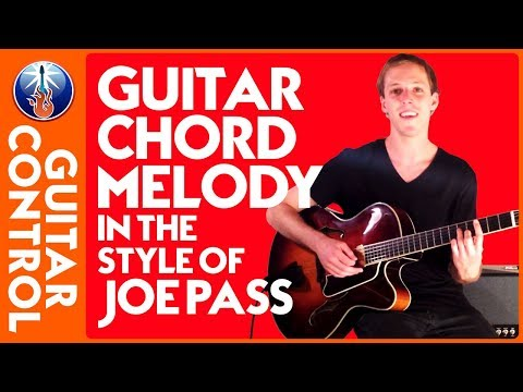 Jazz Guitar Lesson - Guitar Chord-Melody in the Style of Joe Pass