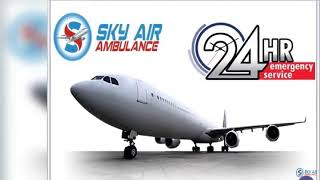 Sky Air Ambulance from Ranchi with Superb Medical Support