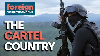 Inside Mexico's Most Powerful Drug Cartel | Foreign Correspondent