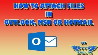 How to attach a File in Hotmail, MSN or Outlook Mail | Email Attachments