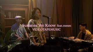 VIDEOTAPEMUSIC / Summer We Know(feat.mmm)【OFFICIAL MUSIC VIDEO】
