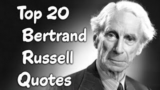 Top 20 Bertrand Russell Quotes - The British Philosopher
