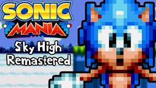 Sonic Mania Mods | Sky High Zone Remastered!