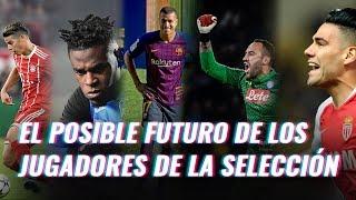 El Posible Futuro De Los Jugadores De La Selección Colombia