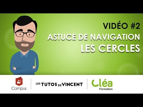 Cléa Formation | Vidéo#2 Astuce de navigation : les cercles
