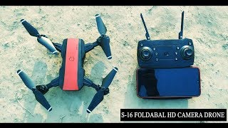 Best Camera drone | Folding camera Drone WiFi FPV HD w/a camera Unboxing & Testing S-16 Camera Drone