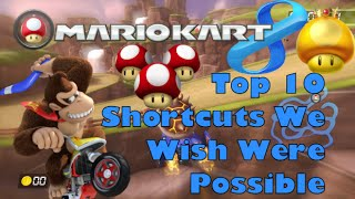 Top 10 Mario Kart 8 Shortcuts We Wish Were Possible