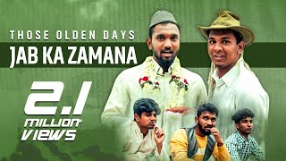 Those Olden Days | Jab Ka Zamana | Hyderabadi Comedy | Warangal Diaries