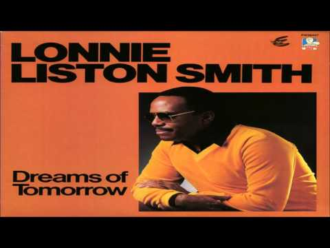 Dreams Of Tomorrow — Lonnie Liston Smith | Last fm