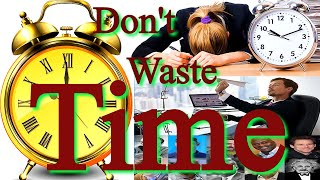 Don't Waste time   Don't Waste Time Motivational Video   Do Not Waste Your Time   Time is Precious