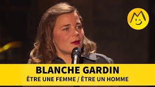 Blanche Gardin   Être Une Femme  Être Un Homme