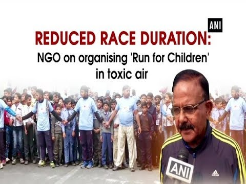 Reduced race duration: NGO on organising 'Run for Children' in toxic air