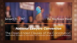 Click to play: Panel IV: The Open-Ended Clauses of the Constitution: Due Process, Privileges or Immunities, the Guarantee Clause and the Ninth Amendment [Archive Collection]