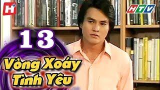 Vòng Xoáy Tình Yêu - Tập 13 | Phim Tình Cảm Việt Nam 2017