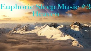Euphoric Sleep Music #3/Heaven